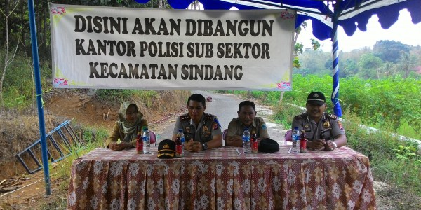 PERTEMUAN DAN SOSIALISASI RENCANA PEMBANGUNAN KANTOR POLISI SUB SEKTOR KECAMATAN SINDANG